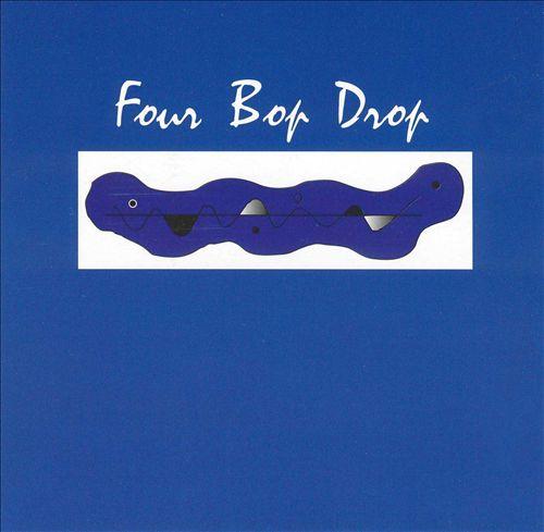 Four Bop Drop