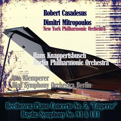 """Beethoven: Piano Concerto No. 5, """"Emperor""""; Haydn: Symphony No. 94 & 101"""