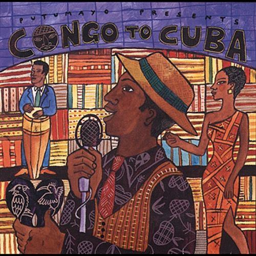 Putumayo Presents Congo to Cuba