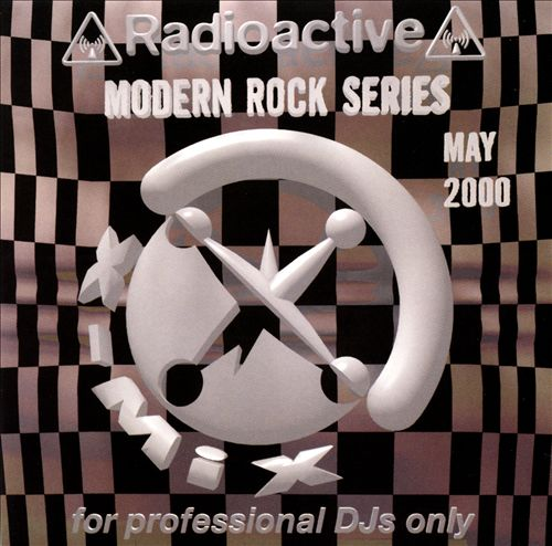 Radioactive: Modern Rock Series (May 2000)