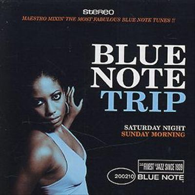 Blue Note Trip: Saturday Night/Sunday Morning