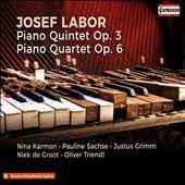 Josef Labor: Piano Quintet Op. 3; Piano Quartet Op. 6