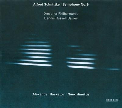 Alfred Schnittke: Symphony No. 9; Alexander Raskatov: Nunc dimittis