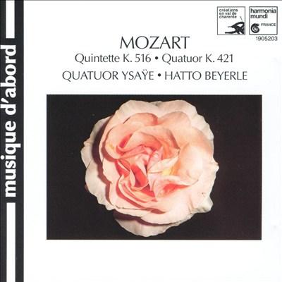 Mozart: Quintette K. 516; Quatuor K. 421