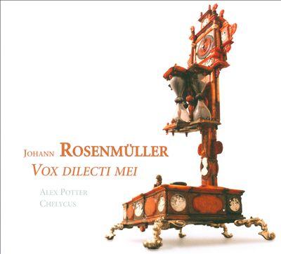 Johann Rosenmüller: Vox Dilecti Mei