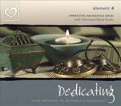 Embracing Abundance: Element 4: Dedicating