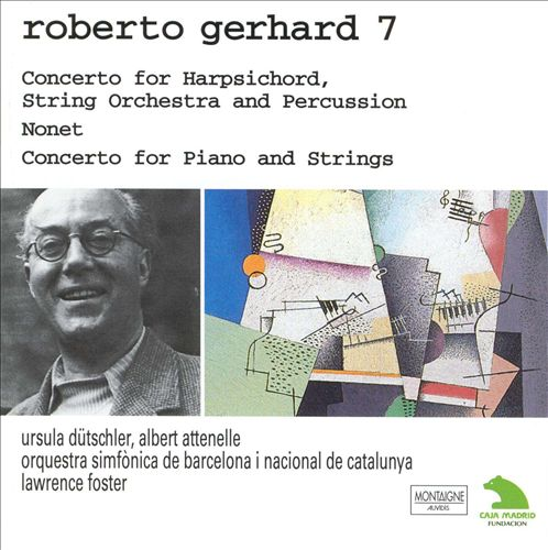 Roberto Gerhard 7: Harpsichord Concerto; Nonet; Concerto for Piano and Strings