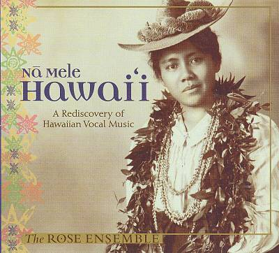 Na Mele Hawai'i: A Rediscovery of Hawaiian Vocal Music
