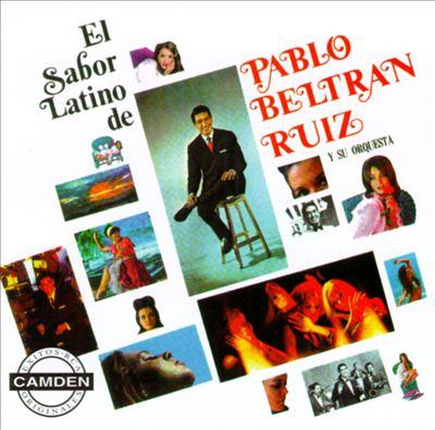 El Sabor Latino de Pablo Beltran Ruiz