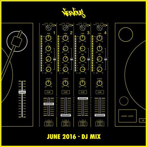 Nervous June 2016 DJ Mix