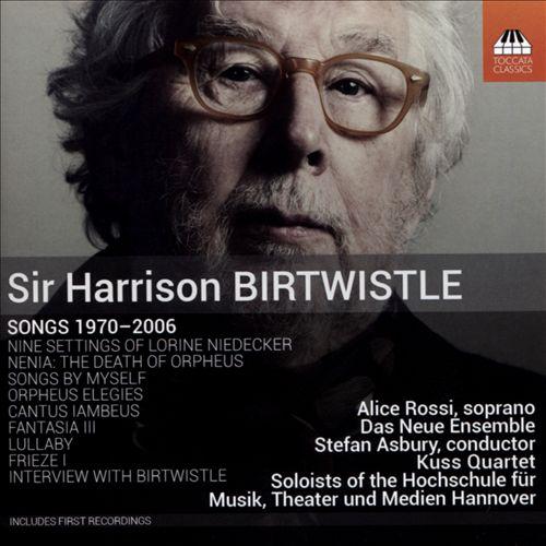 Sir Harrison Birtwistle: Songs, 1970 - 2006