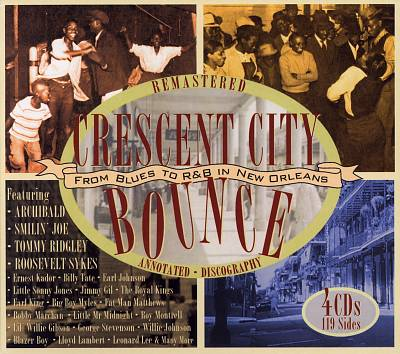 Crescent City Bounce: From Blues to R&B in New Orleans [4 CD]