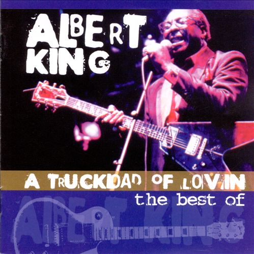 Truckload of Lovin': Best of Albert King
