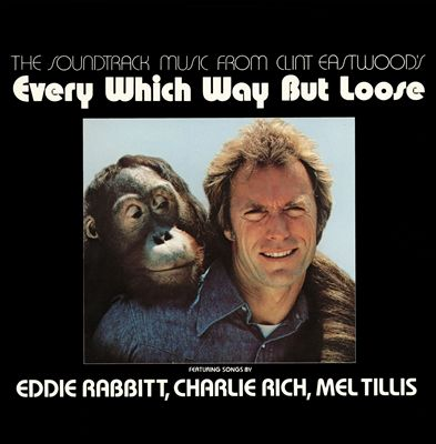 The Soundtrack Music From Clint Eastwood's Every Which Way But Loose