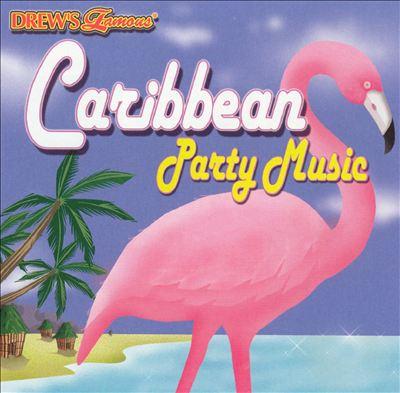 Drew's Famous Caribbean Party Music