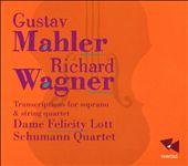 Mahler, Wagner: Song Transcriptions for Soprano & String Quartet