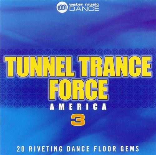 Tunnel Trance Force America, Vol. 3