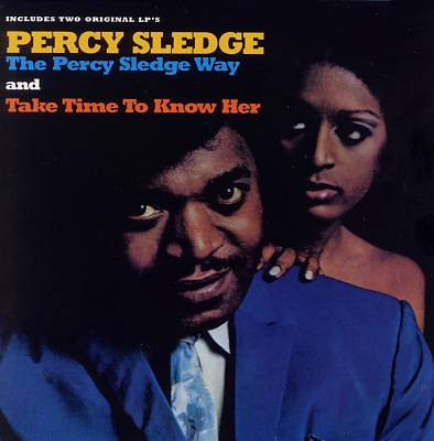 The Percy Sledge Way/Take Time to Know Her