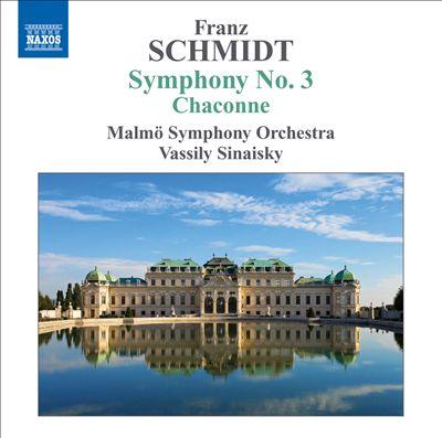 Franz Schmidt: Symphony No. 3; Chaconne