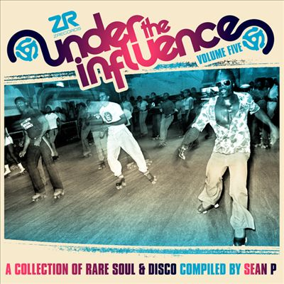 Under the Influence, Vol. 5: Collection of Rare Soul: Compiled by Sean P