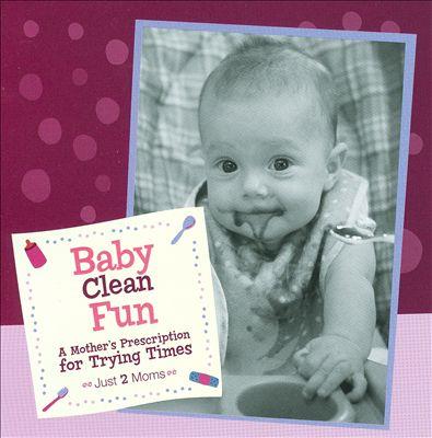 Just 2 Moms: Baby Clean Fun