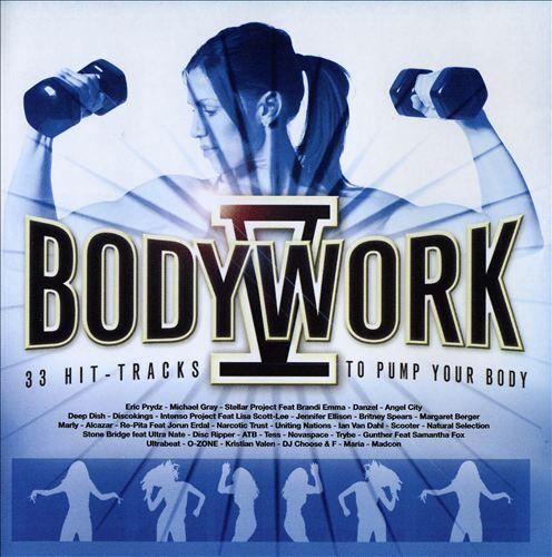 Bodywork V: 33 Hit Tracks to Pump Your Body