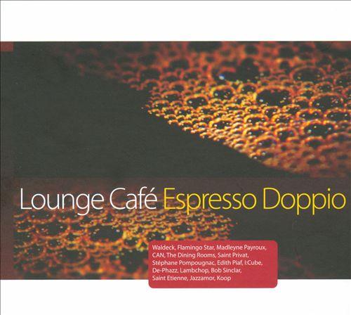 Lounge Cafe: Espresso Doppio