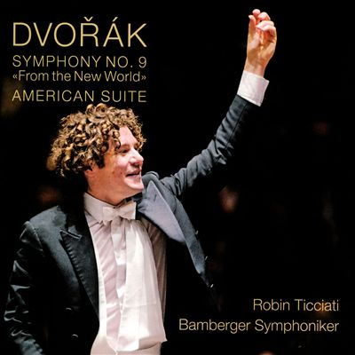 """Dvorák: Symphony No. 9 """"From the New World""""; American Suite"""