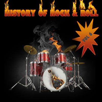 The History of Rock 'n' Roll, Vol. 6 [Excalibur]