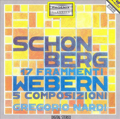 Arnold Schönberg: 17 Frammenti; Anton Webern: 5 Composizioni