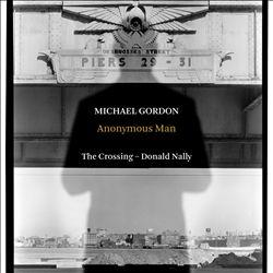 Michael Gordon: Anonymous Man