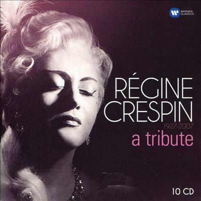 Régine Crespin: A Tribute