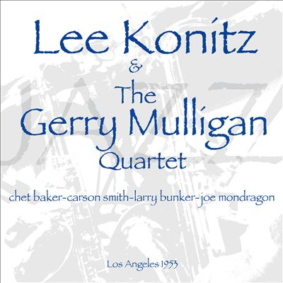Lee Konitz and the Gerry Mulligan Quartet
