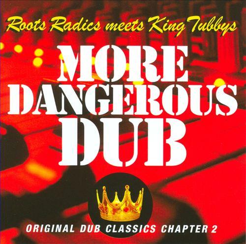 More Dangerous Dub