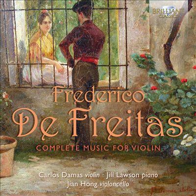 Frederico de Freitas: Complete Music for Violin
