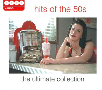 Hits of the 50's: The Ultimate Collection