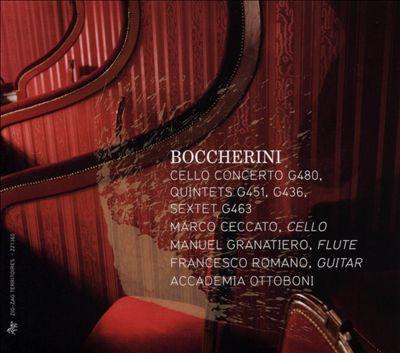 Boccherini: Cello Concerto G480; Quintets G451, G436; Sextet G463