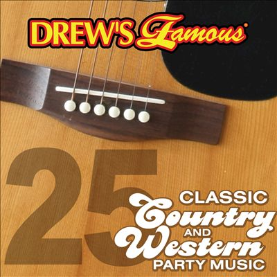 Drew's Famous 25 Classic Country and Western Party Music