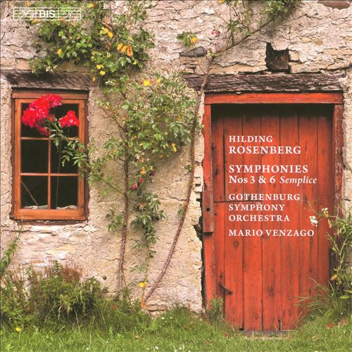 Hilding Rosenberg: Symphonies Nos. 3 & 6
