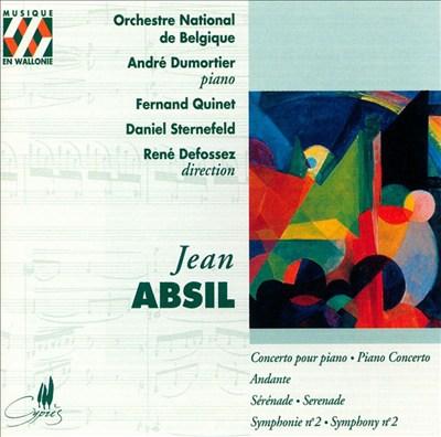 Jean Absil: Piano Concerto; Andante; Symphony No. 2; Serenade