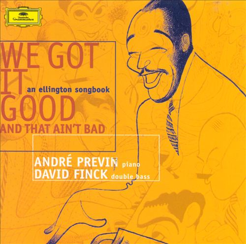 We Got It Good and That Ain't Bad: An Ellington Songbook