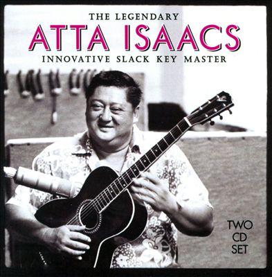 The Legendary Atta Isaacs: Innovative Slack Key Master