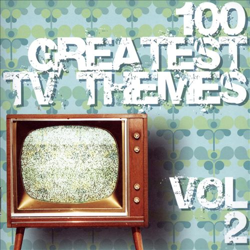 100 Greatest TV Themes, Vol. 2