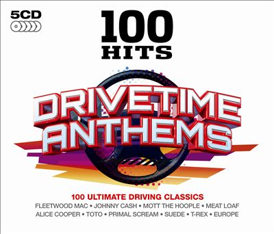 100 Hits: Drivetime Anthems