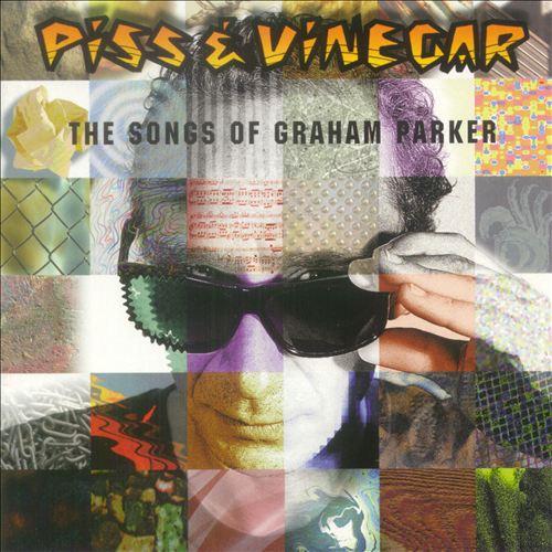 Piss & Vinegar: The Songs of Graham Parker