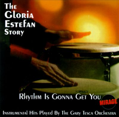 Rhythm Is Gonna Get You: The Gloria Estefan Story