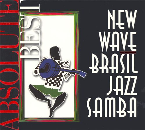 New Wave Brasil Jazz Samba: Absolute Best