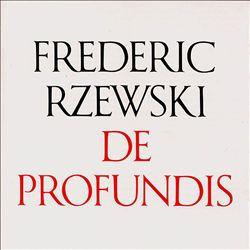 Rzewski: DeProfundis; Piano Piece No.4; Piano Sonata; Winnsboro Cotton Mill Blues