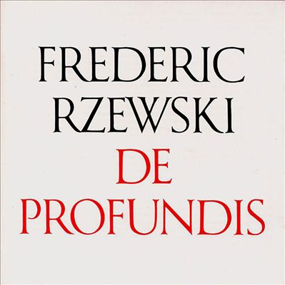 Rzewski: DeProfundis; Piano Piece No.4; Piano Sonata; Winnsboro Cotton Mill Blues