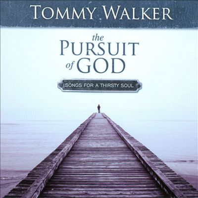 The Pursuit of God: Songs For a Thirsty Soul